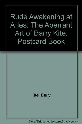 9780876541036: Rude Awakening at Arles: The Aberrant Art of Barry Kite: Postcard Book