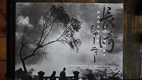 Nagasaki Journey: The Photographs of Yosuke Yamahata August 10, 1945: Yamahata, Yosuke; Jenkins, ...