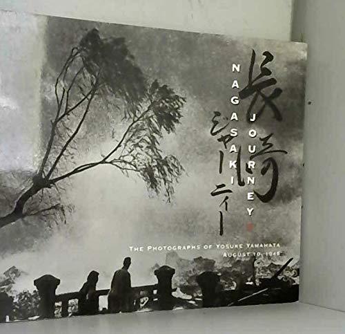 Nagasaki Journey: The Photographs of Yosuke Yamahata August 10, 1945: Yosuke Yamahata