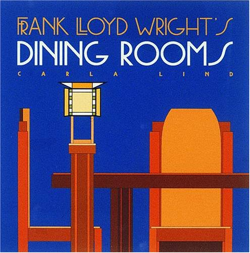 9780876544709: Frank Lloyd Wright's Dining Rooms (Wright at a Glance Series)
