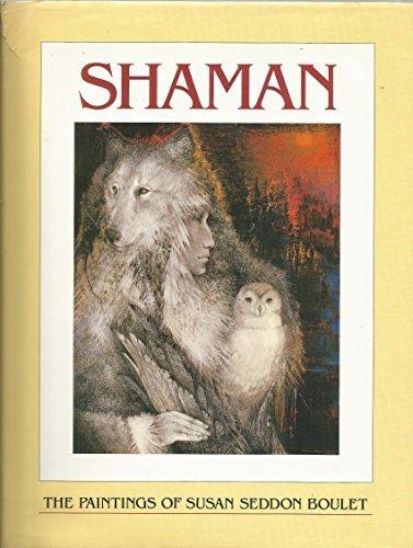 9780876545874: Shaman: The Paintings of Susan Seddon Boulet