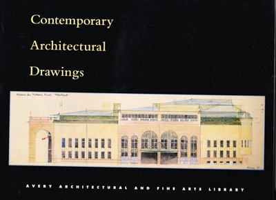 9780876547663: Contemporary Architectural Drawings: Donations to the Avery Library Centennial Drawings Archive