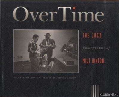 Over Time: The Jazz Photographs of Milt Hinton.