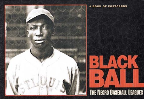 Black Ball: The Negro Baseball Leagues: A Book of Postcards