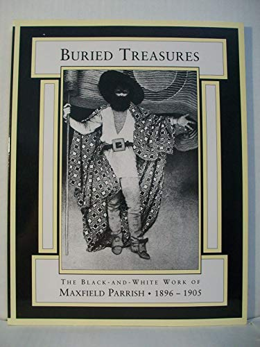 9780876549681: Buried Treasures: The Black-And-White Work of Maxfield Parrish, 1896-1905