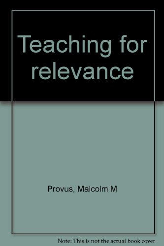 Teaching for relevance: Provus, Malcolm M
