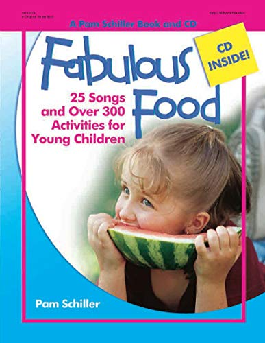 9780876590218: Fabulous Food: 25 Songs and Over 300 Activities for Young Children (Pam Schiller Theme Series)