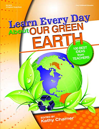 9780876591277: Learn Every Day About Our Green Earth: 100 Best Ideas from Teachers