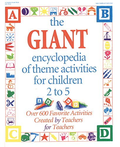 9780876591666: The GIANT Encyclopedia of Theme Activities for Children 2 to 5: Over 600 Favorite Activities Created by Teachers for Teachers