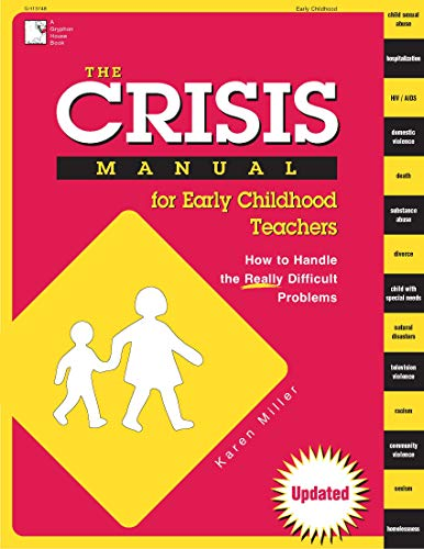 9780876591765: The Crisis Manual for Early Childhood Teachers: How to Handle the Really Difficult Problems