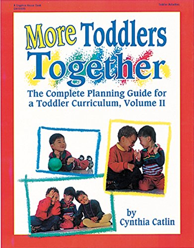 9780876591796: More Toddlers Together: The Complete Planning Guide for a Toddler Curriculum, Vol. II