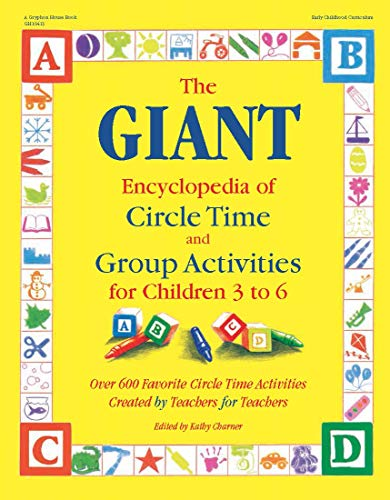 9780876591819: The GIANT Encyclopedia of Circle Time and Group Activities for Children 3 to 6: Over 600 Favorite Circle Time Activities Created by Teachers for Teachers (The GIANT Series)