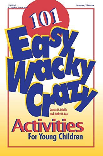 101 Easy, Wacky, Crazy Activities: Kathy Lee, Carole Dibble