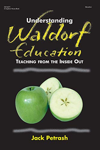 9780876592465: Understanding Waldorf Education: Teaching from the Inside Out