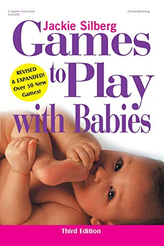 Games to Play with Babies - 3rd Edition: Jackie Silberg