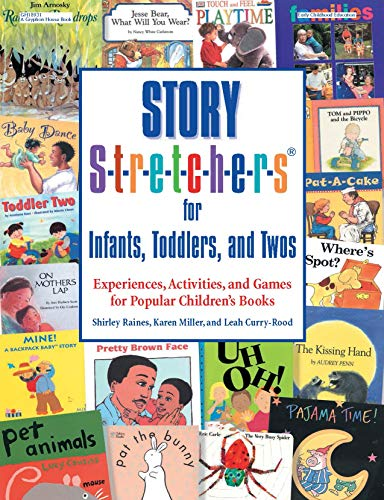 9780876592748: Story S-t-r-e-t-c-h-e-r-s® for Infants, Toddlers, and Twos: Experiences, Activities, and Games for Popular Children's Books