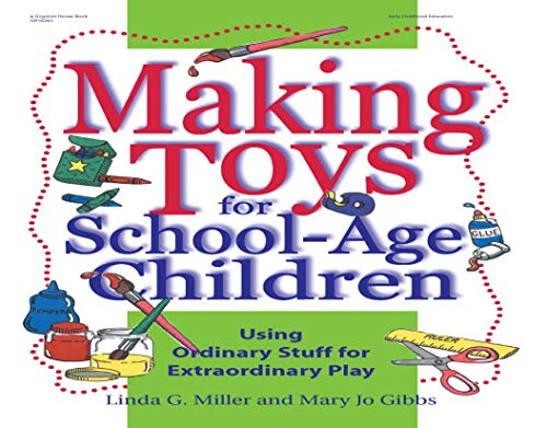 9780876592762: Making Toys for School Age Children: Using Ordinary Stuff for Extraordinary Play