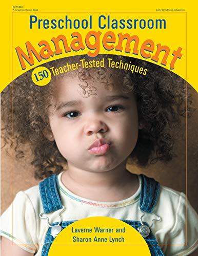 Preschool classroom management 150 teacher tested techniques