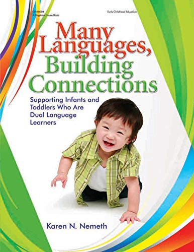 9780876593899: Many Languages, Building Connections: Supporting Infants and Toddlers Who Are Dual Language Learners