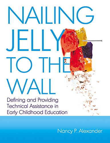 9780876594131: Nailing Jelly to the Wall: Defining and Providing Technical Assistance in Early Childhood Education