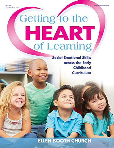 9780876595800: Getting to the Heart of Learning: Social-Emotional Skills Across the Early Childhood Curriculum