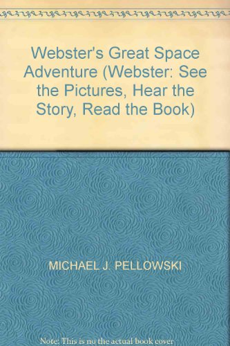 9780876602485: Webster's Great Space Adventure (Webster: See the Pictures, Hear the Story, Read the Book)