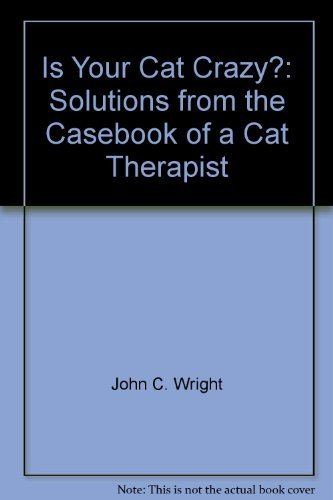9780876608388: Is Your Cat Crazy?: Solutions from the Casebook of a Cat Therapist