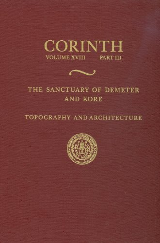 9780876611838: The Sanctuary of Demeter and Kore: Topography and Architecture (Corinth)