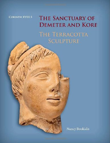 The Sanctuary of Demeter and Kore: The Terracotta Sculpture (Corinth) (Hardcover)