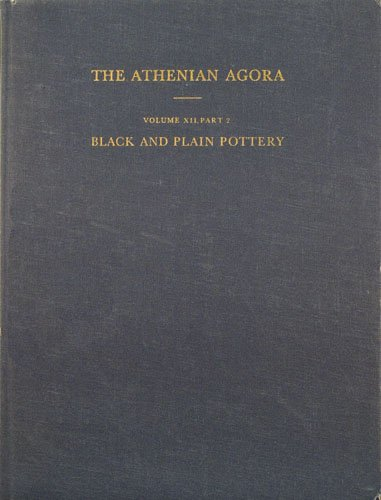 9780876612125: Black and Plain Pottery of the 6th, 5th, and 4th Centuries B.C. (Athenian Agora)