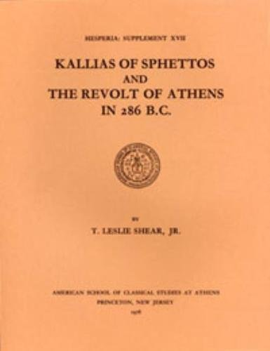 Kallias of Sphettos and the revolt of Athens in 286 B.C.: Shear, T. Lesley.