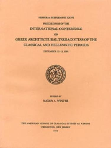 Proceedings of the International Conference on Greek Architectural Terracottas of the Classical and...