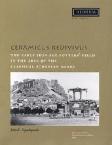 9780876615317: Ceramicus Redivivus: The Early Iron Age Potters' Field in the Area of the Classical Athenian Agora (Hesperia Supplement)
