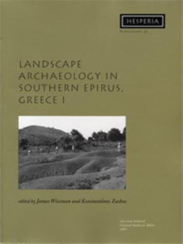 9780876615324: Landscape Archaeology in Southern Epirus, Greece 1 (Hesperia Supplement) (v. 1)