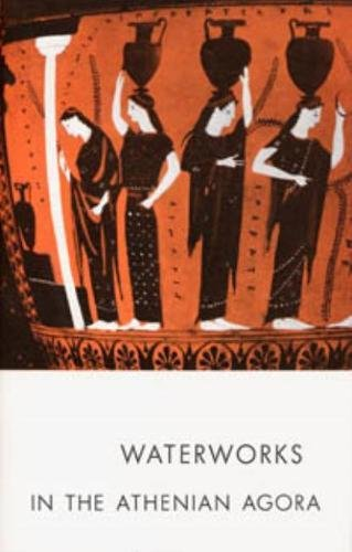9780876616116: Waterworks in the Athenian Agora (Agora Picture Book)