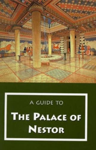9780876616406: A Guide to the Palace of Nestor, Mycenaean Sites in Its Environs, and the Chora Museum (Guides)