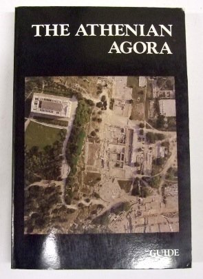 9780876616567: The Athenian Agora: A Guide to the Excavations and Museum