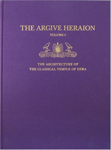 9780876618011: The Architecture of the Classical Temple of Hera (Argive Heraion)