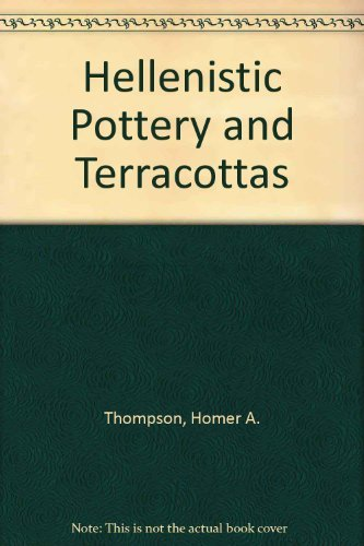 9780876619445: Hellenistic Pottery and Terracottas