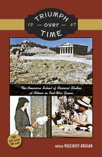 9780876619636: Triumph Over Time: The American School of Classical Studies at Athens in Post-War Greece