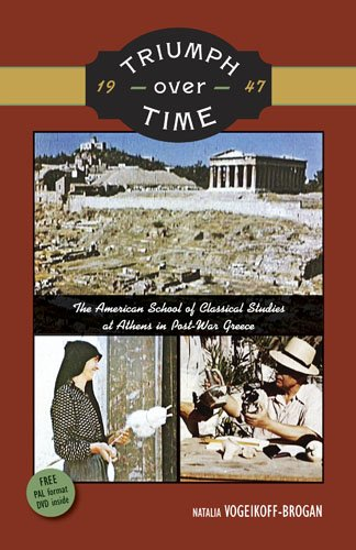 9780876619643: Triumph Over Time: The American School of Classical Studies at Athens in Post-War Greece