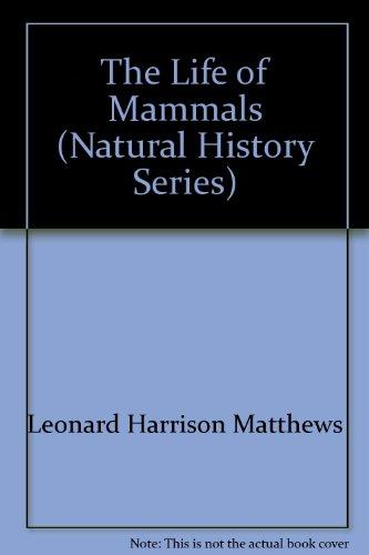 9780876631096: The Life of Mammals (Natural History Series)