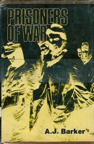 Prisoners of War: Barker, A. J.
