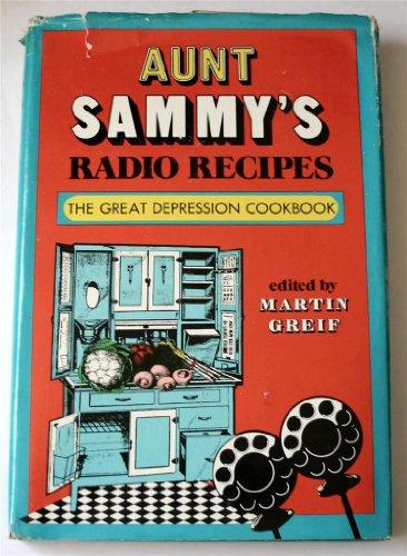 Aunt Sammy's Radio Recipes: Ruth Van Deman, Fanny Walker Yeatman, Martin Greif