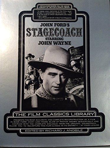 John Ford's Stagecoach Starring John Wayne: Anobile (Ed.), Richard J.
