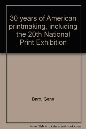 9780876632499: 30 years of American printmaking, including the 20th National Print Exhibition