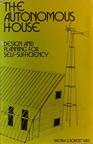 9780876632543: The Autonomous House: Design and Planning for Self-Sufficiency