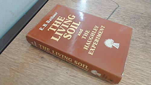 9780876632697: The Living Soil and the Haughley Experiment