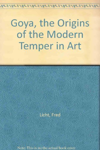 9780876632949: Goya, the Origins of the Modern Temper in Art