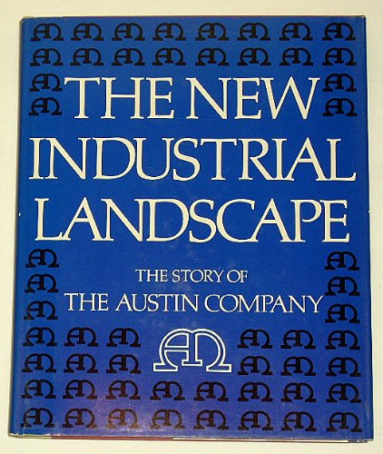 9780876633083: The new industrial landscape: The story of the Austin Company